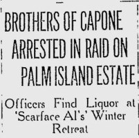 Raid of Capone's Palm Island home on March 21st, 1930.