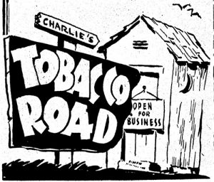 Charlie's Tobacco Road Ad in 1941.