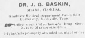 Ad for Dr. J.G. Baskin for Miami Metropolis on December 11, 1896.